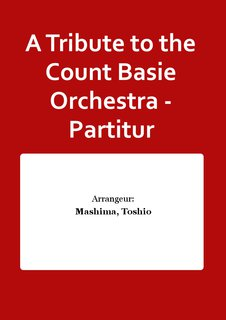 A Tribute to the Count Basie Orchestra - Partitur
