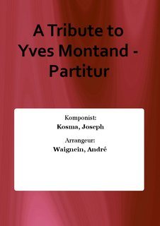 A Tribute to Yves Montand - Partitur