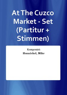 At The Cuzco Market - Set (Partitur + Stimmen)