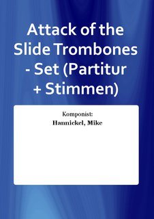 Attack of the Slide Trombones - Set (Partitur + Stimmen)