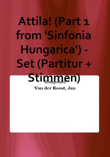 Attila! (Part 1 from Sinfonia Hungarica) - Set (Partitur + Stimmen)