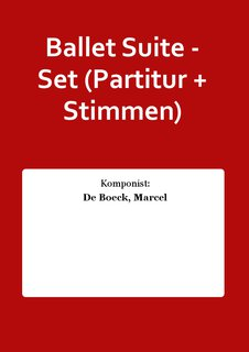 Ballet Suite - Set (Partitur + Stimmen)