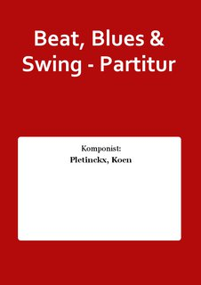 Beat, Blues & Swing - Partitur