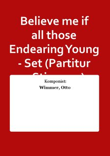 Believe me if all those Endearing Young - Set (Partitur + Stimmen)