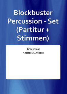 Blockbuster Percussion - Set (Partitur + Stimmen)