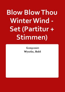 Blow Blow Thou Winter Wind - Set (Partitur + Stimmen)