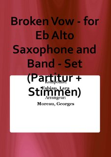 Broken Vow - for Eb Alto Saxophone and Band - Set (Partitur + Stimmen)