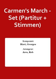 Carmens March - Set (Partitur + Stimmen)