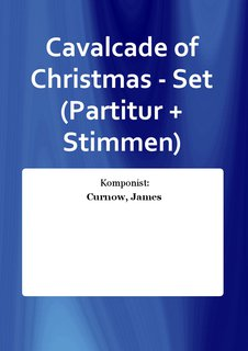 Cavalcade of Christmas - Set (Partitur + Stimmen)