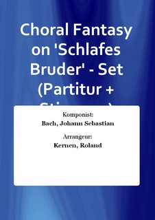 Choral Fantasy on Schlafes Bruder - Set (Partitur + Stimmen)