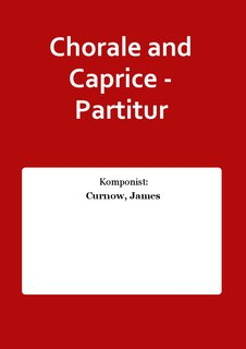 Chorale and Caprice - Partitur