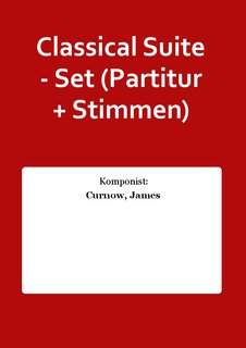 Classical Suite - Set (Partitur + Stimmen)