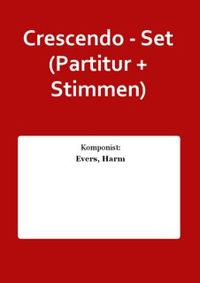 Crescendo - Set (Partitur + Stimmen)