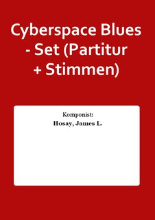 Cyberspace Blues - Set (Partitur + Stimmen)