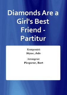 Diamonds Are a Girls Best Friend - Partitur