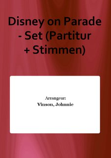 Disney on Parade - Set (Partitur + Stimmen)