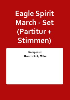 Eagle Spirit March - Set (Partitur + Stimmen)