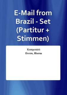 E-Mail from Brazil - Set (Partitur + Stimmen)