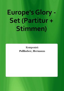Europes Glory - Set (Partitur + Stimmen)