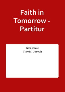 Faith in Tomorrow - Partitur