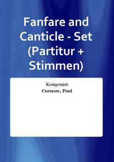 Fanfare and Canticle - Set (Partitur + Stimmen)