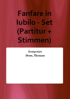Fanfare in Iubilo - Set (Partitur + Stimmen)