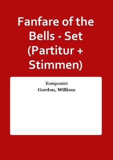 Fanfare of the Bells - Set (Partitur + Stimmen)