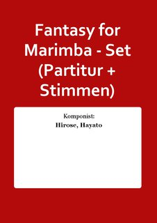 Fantasy for Marimba - Set (Partitur + Stimmen)