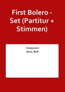 First Bolero - Set (Partitur + Stimmen)