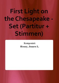 First Light on the Chesapeake - Set (Partitur + Stimmen)