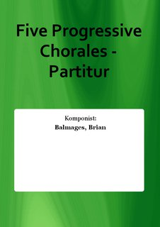Five Progressive Chorales - Partitur