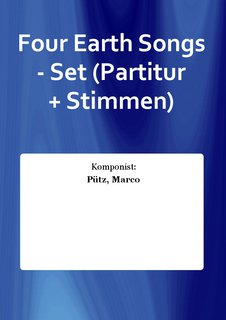 Four Earth Songs - Set (Partitur + Stimmen)