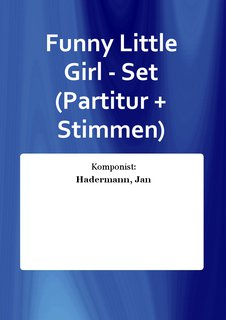 Funny Little Girl - Set (Partitur + Stimmen)