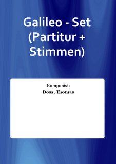 Galileo - Set (Partitur + Stimmen)