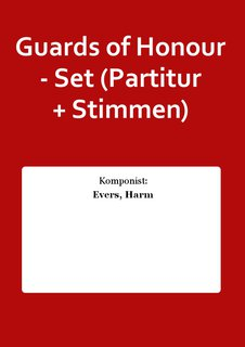 Guards of Honour - Set (Partitur + Stimmen)