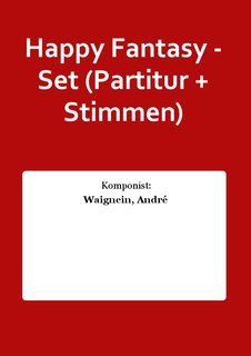 Happy Fantasy - Set (Partitur + Stimmen)