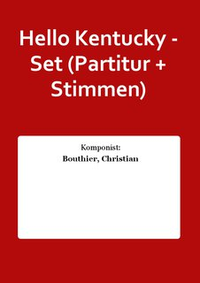 Hello Kentucky - Set (Partitur + Stimmen)