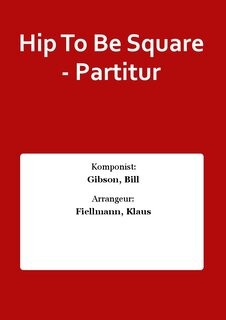 Hip To Be Square - Partitur