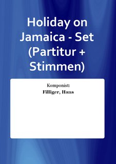Holiday on Jamaica - Set (Partitur + Stimmen)