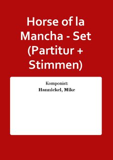 Horse of la Mancha - Set (Partitur + Stimmen)