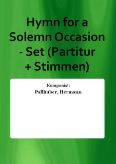 Hymn for a Solemn Occasion - Set (Partitur + Stimmen)