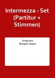 Intermezza - Set (Partitur + Stimmen)