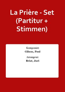 La Pri�re - Set (Partitur + Stimmen)