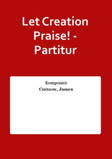 Let Creation Praise! - Partitur