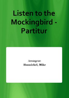 Listen to the Mockingbird - Partitur
