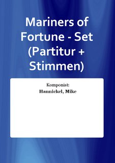 Mariners of Fortune - Set (Partitur + Stimmen)