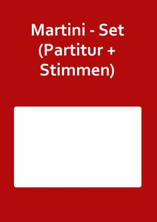 Martini - Set (Partitur + Stimmen)