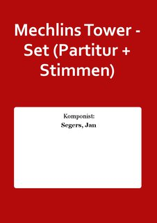 Mechlins Tower - Set (Partitur + Stimmen)