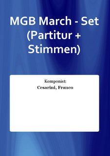 MGB March - Set (Partitur + Stimmen)