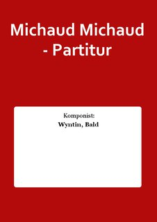 Michaud Michaud - Partitur
